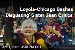 Loyola-Chicago Bashes 'Disgusting' Sister Jean Critics
