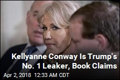 Kellyanne Conway is Trump's No. 1 Leaker, Book Claims