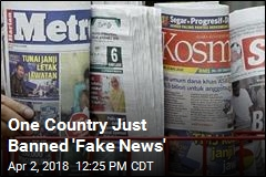 One Country Just Banned 'Fake News'