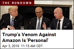 Trump's Venom Against Amazon Is 'Personal'