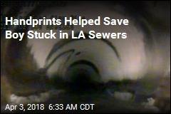 Handprints Helped Save Boy Stuck in LA Sewers
