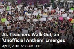 As Teachers Walk Out, an 'Unofficial Anthem' Emerges