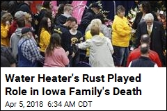 Water Heater's Rust Played Role in Iowa Family's Death