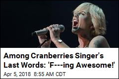 Cranberries Singer's Final Voicemail Was an Upbeat One