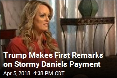 Trump: I Didn't Know About Payment to Stormy Daniels
