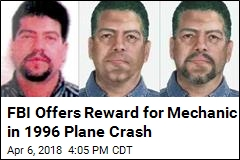 FBI Offers Reward for Mechanic in 1996 Plane Crash