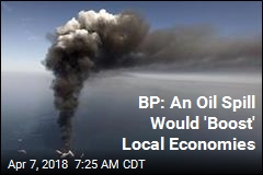 BP: An Oil Spill Would 'Boost' Local Economies