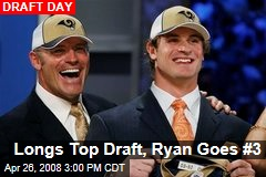 Longs Top Draft, Ryan Goes #3