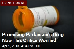 Critics Worry About 'Adverse Events' on Parkinson's Drug