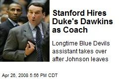 Stanford Hires Duke's Dawkins as Coach