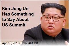 Kim Jong Un Finally Speaks of US Summit