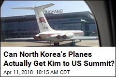 Can North Korea's Planes Actually Get Kim to US Summit?