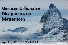 German Billionaire Disappears on Matterhorn
