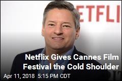 Netflix Gives Cannes Film Festival the Cold Shoulder