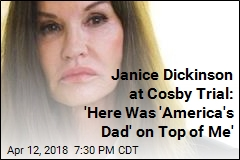 Janice Dickinson at Cosby Trial: 'Here Was 'America's Dad' on Top of Me'