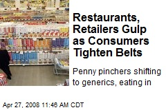 Restaurants, Retailers Gulp as Consumers Tighten Belts