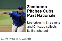 Zambrano Pitches Cubs Past Nationals