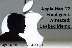 Apple Has 12 Employees Arrested: Leaked Memo