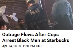 Cops Arrest 2 Black Men at Starbucks 'Based on Race'