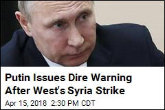 Putin Warns of 'Chaos' Should the West Strike Syria Again