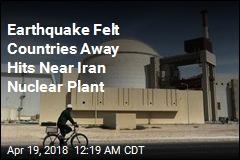 Strong Quake Hits Near Iran Nuclear Plant