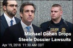 Michael Cohen Drops Steele Dossier Lawsuits