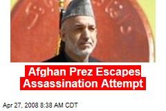 Afghan Prez Escapes Assassination Attempt