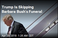 Trump Is Skipping Barbara Bush's Funeral