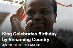 King Celebrates Birthday by Renaming Country