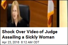 Judge Removed From Court After Berating Sickly Woman