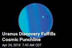 Uranus Discovery Fulfills Cosmic Punchline
