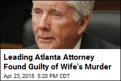 Leading Atlanta Attorney Found Guilty of Wife's Murder