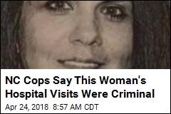 NC Cops Say This Woman's Hospital Visits Were Criminal