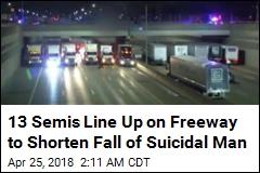 13 Semi-Trucks Line Up to Shorten Fall of Suicidal Man