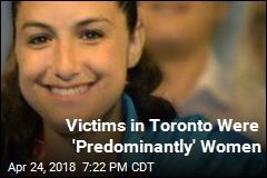 Victims in Toronto Were 'Predominantly' Women