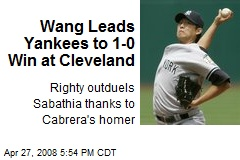 Wang Leads Yankees to 1-0 Win at Cleveland