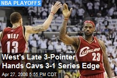 West's Late 3-Pointer Hands Cavs 3-1 Series Edge