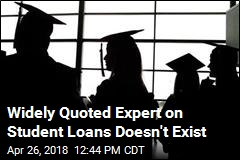 Widely Quoted Expert on Student Loans Doesn't Exist