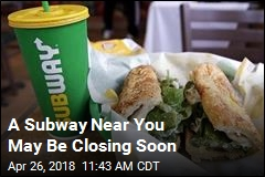A Subway Near You May Be Closing Soon