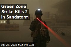 Green Zone Strike Kills 2 in Sandstorm