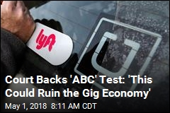 Court Backs 'ABC' Test: 'This Could Ruin the Gig Economy'