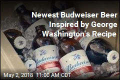 Budweiser Introduces Beer Inspired by George Washington's Recipe