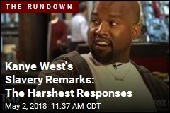 Kanye West's Slavery Remarks: The Harshest Responses
