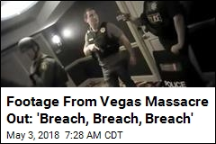 Footage From Vegas Massacre Out: 'Breach, Breach, Breach'