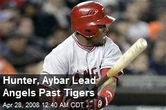 Hunter, Aybar Lead Angels Past Tigers