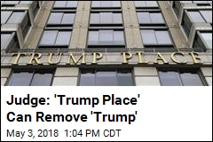 Judge: 'Trump Place' Can Remove 'Trump' From Building