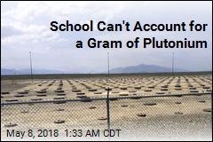 University Faces Fine for Losing Weapons-Grade Plutonium