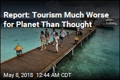 Report: Tourism Much Worse for Planet Than Thought