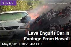 Footage Shows Lava Engulf Car in Hawaii