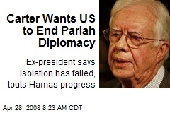 Carter Wants US to End Pariah Diplomacy